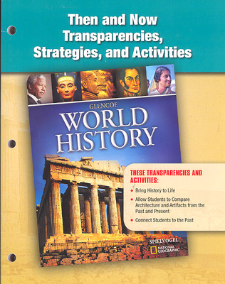 Glencoe World History, Then and Now Transparencies, Strategies, and Activities