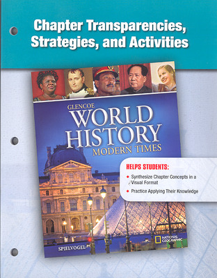 Glencoe World History: Modern Times, Chapter Transparencies, Strategies, and Activities