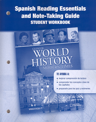 Glencoe World History: Modern Times, Spanish Reading Essentials and Note-Taking Guide