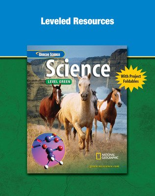 Glencoe iScience, Level Green, Grade 7, Leveled Resources