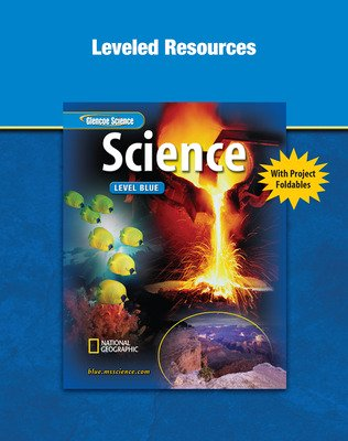 Glencoe iScience, Level Blue, Grade 8, Leveled Resources