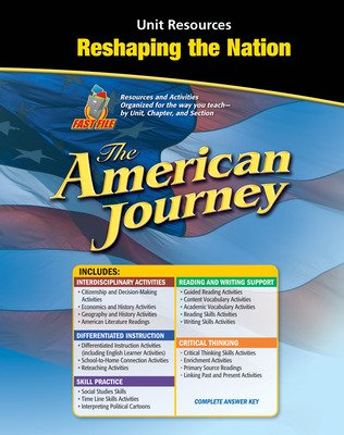 The American Journey, Reshaping the Nation Resource Book