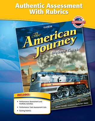 The American Journey, Modern Times, Authentic Assessment with Rubrics