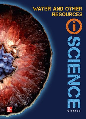 Glencoe Earth & Space iScience Modules D: Water & Other Resources, Grade 6, Student Edition