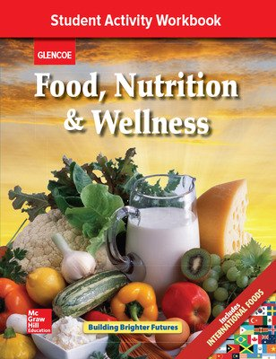 Food, Nutrition & Wellness, Student Activity Workbook