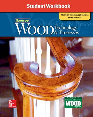 Wood Technology & Processes, Student Workbook