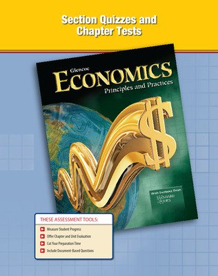 Economics: Principles and Practices, Section Quizzes and Chapter Tests
