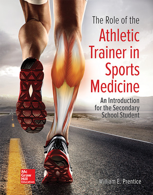The Role of the Athletic Trainer in Sports Medicine: An Introduction for the Secondary School Student, Student Edition