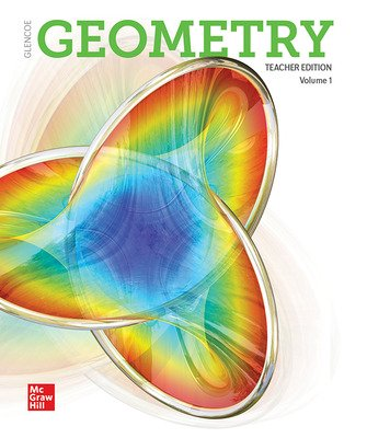Geometry 2018, Teacher Edition, Volume 1