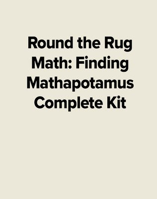 Round the Rug Math: Finding Mathapotamus Complete Kit