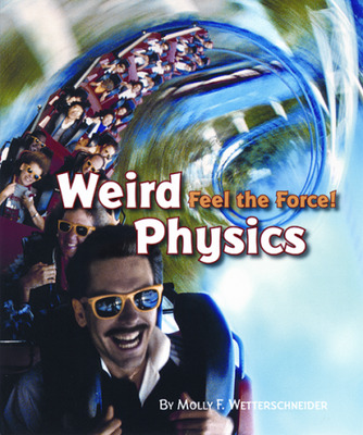 Explore More Grade 6: (Level W) Weird Physics: Feel the Force, 6-pack