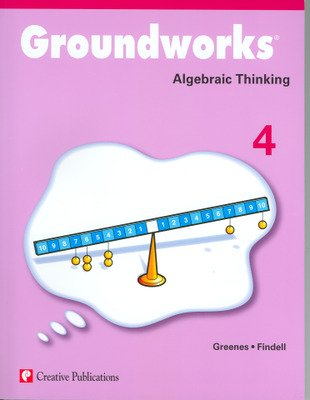 Groundworks: Algebraic Thinking, Grade 4