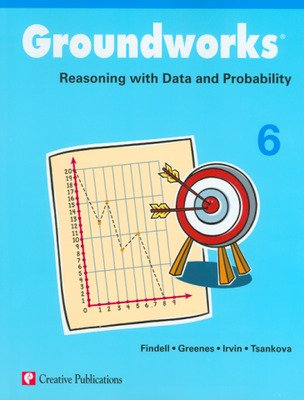 Groundworks: Reasoning with Data and Probability, Grade 6