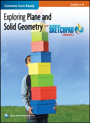 Exploring Plane and Solid Geometry in Grades 6-8 with The Geometer's Sketchpad